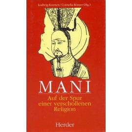 Herder Mani - Auf der Spur einer verschollenen Religion, von Ludwig Koenen und Cornelia Römer