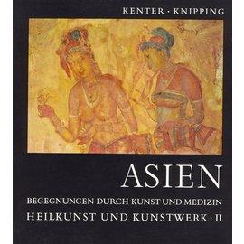 F.K. Schattauer Verlag Stuttgart Asien: Begenungen durch Kunst und Medizin: Heilkunst und Kunstwerk 2, von H. Kenter und H.W. Knipping