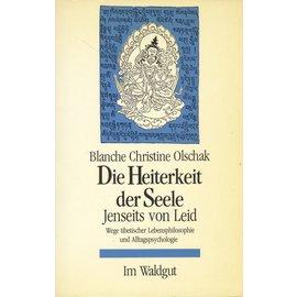 Waldgut Verlag Die Heiterkeit der Seele, jenseits von Leid, von Blanche Christine Olschak