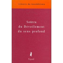 Fayard Soûtra du Dévoilement du sens profond, par Philippe Cornu