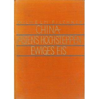 Herder & Co. Verlagsbuchhandlung, Freiburg China - Asiens Hochsteppen - Ewiges Eis, von Wilhelm Filchner