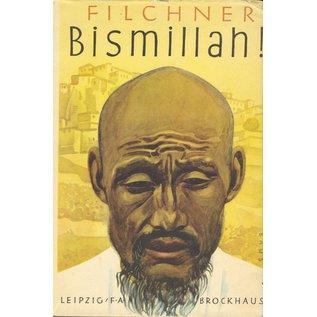F. A. Brockhaus Leipzig Bismallah! vom Huang-Ho zum Indus, von Wilhelm Filchner