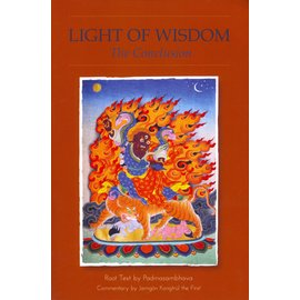 Rangjung Yeshe Publications Light of Wisdom, The Conclusion, by Padmasambhava, Erik Pema Kunsang