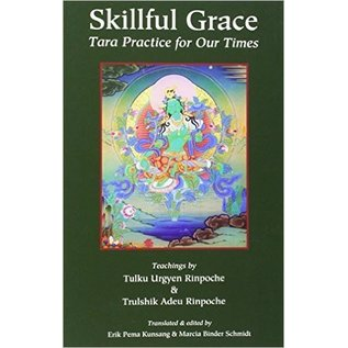 Rangjung Yeshe Publications Skillful Grace, by Tulku Urgyen and Trushik Adeu Rinpoche