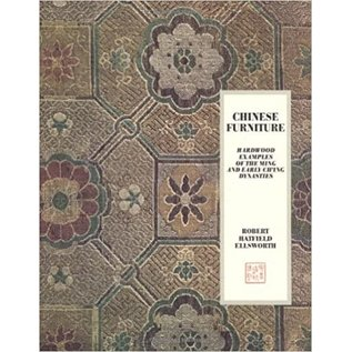Robert Hatfield Ellsworth Chinese Furniture, Hardwood Examples of the Ming and early Ch'ing Dynasties, by  Robert Hatfield Ellsworth