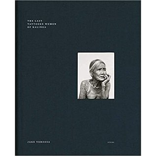 Steidl Göttingen The Last Tattoed Women of Kalinga, by Jake Verzosa