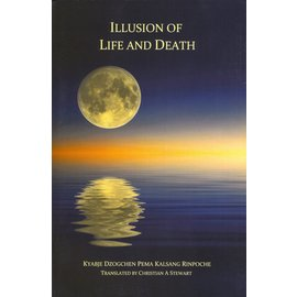 Mahasandhi Publishing, Cowes Illusion of Life and Death, by Kyabje Dzogchen Pema Kalsang Rinpoche
