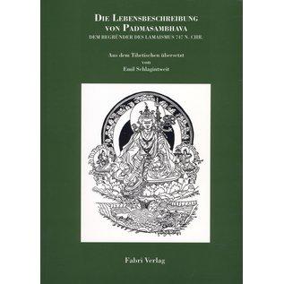 Fabri Verlag Die Lebensbeschreibung von Padmasambhava, von Emil Schlagintweit