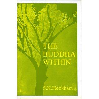 Sri Satguru Publications The Buddha Within, the Tathagatagarbha Doctrine According to the Shentong Interpretation of the Ratnagotravibhaga, by S.H. Hookham