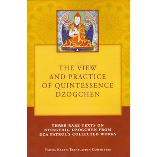 Pema Karpo Translation Committee The View and Practice of Quintessence Dzogchen, by Patrul Rinpoche, transl. by Tony Duff