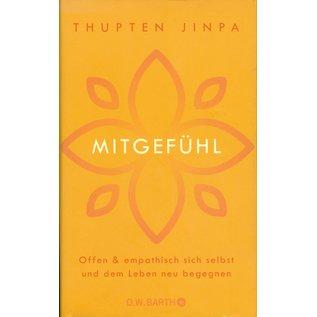 O.W. Barth Mitgefühl, offen und empathisch sich sebst und dem Leben begegnen, von Thupten jinpa
