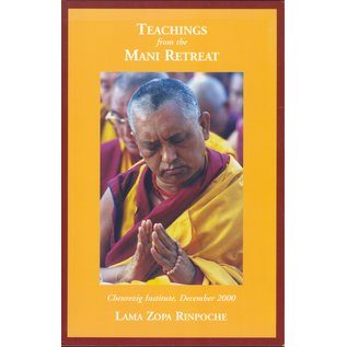 Lama Yeshe Wisdom Archives Teachings from the Mani Retreat, by Lama Zopa Rinpoche