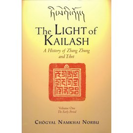Shang Shung Publications Light of Kailash, Volume 1, by Chögyal Namkhai Norbu, Donatella Rossi