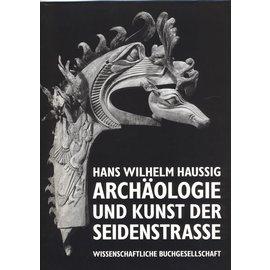 Wissenschaftliche Buchgesellschaft, Darmstadt Archäologie und die Kunst der Seidenstrasse, von Hans Wilhelm Haussig