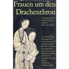 Walter Verlag Olten/Freiburg Frauen um den Drachenthron, von Blanche Chr. Olschak