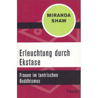 Wolfgang Krüger Verlag Erleuchtung durch Ekstase, Frauen im tantrischen Buddhismus, von Miranda Shaw