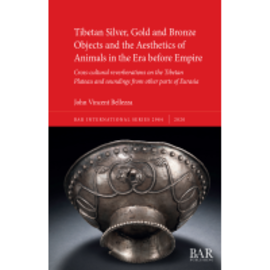 BAR Publishing Tibetan Silver, Gold and Bronze Objects, by John Vincent Bellezza