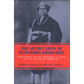 The Overlook Press, Woodstock The Secret Lives of Alexandra David-Neel, by Barbara Foster and Michael Foster