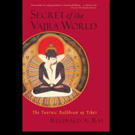 Shambhala Secrets of the Vajra World, by Reginald A. Ray