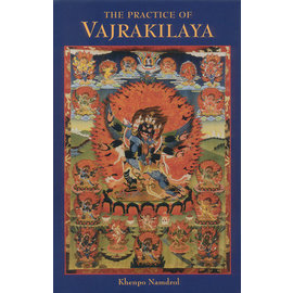 Snow Lion Publications The Practice of Vajrakilaya, ba Khenpo Namdrol