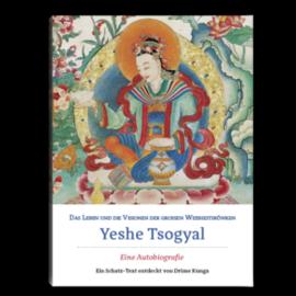 Manjughosha Edition Das Leben und die Visionen der grossen Weisheitskönigin Yeshe Tsogyal, eine Autobiographie