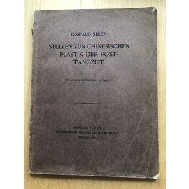Gesellschaft für Ostasiatische Kunst Berlin Studien zur Chinesischen Plastik der Post-Tangzeit, von Oswald Sirén