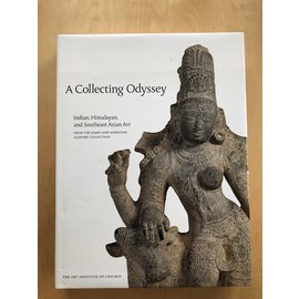 The Art Institute of Chicago A Collecting Odyssey: Indian, Himalayan and Southeast Asian Art, by Pratapaditya Pal