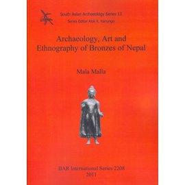 BAR Publishing Archaeology, Art and Ethnography of Bronzes of Nepal, by Mala Malla