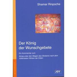 Joy Verlag Der König der Wunschgebete, von Shamar Rinpoche