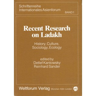 Weltforum Verlag München Recent Research on Ladadh, History, Culture, Sociology, Ecology, ed. by Detlef Kantowsky, Reinhard Sander