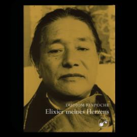Manjughosha Edition Elixier meines Herzens, von Dudjom Rinpoche