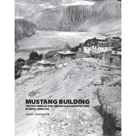 SARAF Foundation for Himalayan Traditions and Culture Mustang Building, by John Harrison