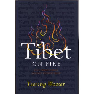 Verso London Tibet on Fire, Self Immolations Against Chinese Rule, by Tsering Woeser