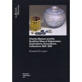 The British Museum Press Charles Masson and the Buddhist sites of Afghanistan: Explorations, Excavations, Collections 1832-1835, by Elizabeth Errington