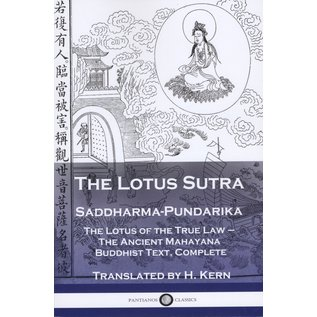 Pantianos Classics The Lotus Sutra, Saddharma-Pundarika, The Lotus of the True Law, The Ancient Mahayana Buddhist Text, Complete, translated by H. Kern