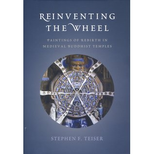 University of Washington Press Reinventing the Wheel, Paintings of Rebirth in Medieval Buddhist Temples, by Stephen F. Teiser