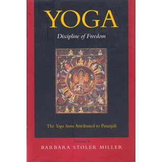University of California Press Yoga - Discipline of Freedom, The Yoga Sutra attributed to Patanjali, translated by Barbara Stoler Miller