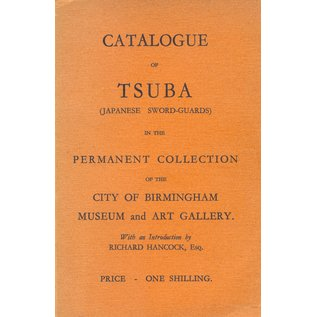 City of Birmingham Museum Catalogue of Tsuba (Japanese Sword-Guards) in the permanent collection of the City of Birmingham Museum and Art Gallery, with an Introduction by Richard Hancock