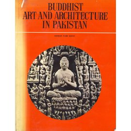 Ministry of Information and Broadcasting Islamabad Buddhist Art and Architecture in Pakistan, by Ahmad Nabi Khan