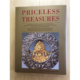Morning Glory Publishers Beijing Priceless Treasures: Cultural Relics and Historical Materials about the Conference of Honorific Titles upon Dalai Lamas and Panchen Lamas of Successive Generations by the Central Gevernments through the Ages