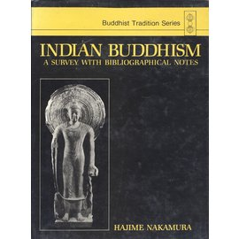 Motilal Banarsidas Publishers Indian Buddhism, A Survey with bibliographical notes, by Hajime Nakamura