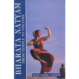 Manohar Bharata Natayam: From Temple to Theatre, by Anne-Marie Gaston