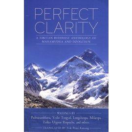 Rangjung Yeshe Publications Perfect Clarity, by Padmasambhava, Yeshe Tsogyal; Longchenpa, Milarepa; Tulku Urgyen Rinpoche, and others