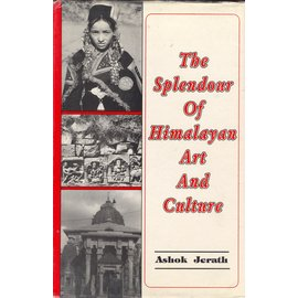 Indus Publishing Company New Delhi The Splendour of Himalayan Art and Culture, by Ashok Jerath