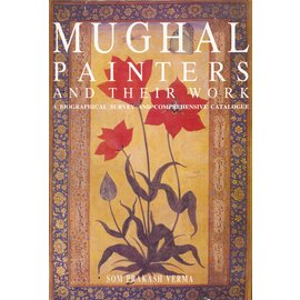 Centre of Advanced Study in History Mughal Painters and their Works, by Som Prakash Verma