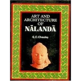 Sundeep Prakashan Art and Architecture of Nalanda, by G.C. Chauley