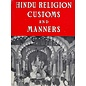 D. B. Taraporevala Sons Hindu Religion Customs and Manners, by P. Thomas
