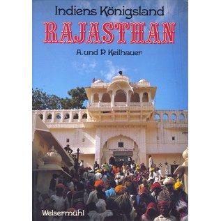 Verlag Welsermühl Rajasthan Indiens Königsland, von A. und P. Keilhauer