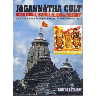"Kant Publications Delhi Jagannatha Cult, Origin, Rituals, Festivals, Religion and Philosophy. A critical study of the Sthala Purana ""Niladri Mahodayam"", by Bidyut Lata Ray"