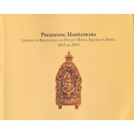 Kathmandu Valley Presevation Trust Preserving Harisankara: Lessons in Rebuilding on Patan's Royal Square in Nepal, by Niels Gutschow